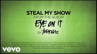 Photo of TobyMac – Steal My Show (Lyrics)