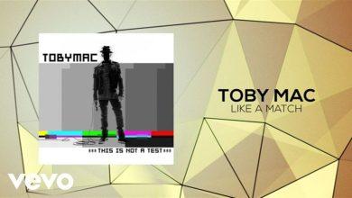Photo of TobyMac – Like A Match (Lyric Video)