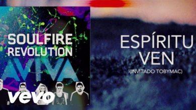 Photo of Soulfire Revolution – Espíritu Ven ft. TobyMac