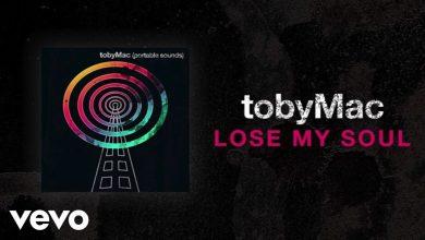 Photo of TobyMac – Lose My Soul (Lyric Video) ft. Kirk Franklin, Mandisa