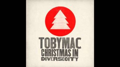 Photo of tobyMac – Angels We Have Heard On High
