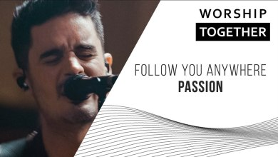 Photo of Follow You Anywhere // Passion // New Song Cafe