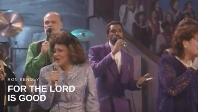 Photo of Ron Kenoly – For the Lord is Good (Live)