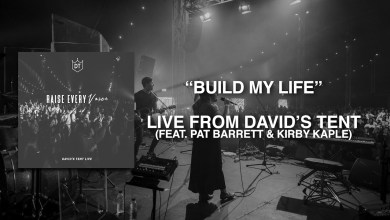 Photo of Build My Life Live From David's Tent (feat Pat Barrett & Kirby Kaple)