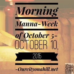 Morning Manna- Week of October 5 – October 10, 2015 and Weekly Prayer Focus-Government