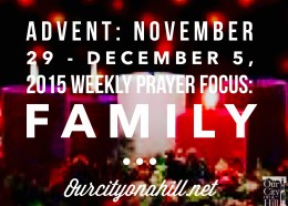 Morning Manna For Advent Season- November 29 – December 6, 2015-Weekly Prayer Focus-Family