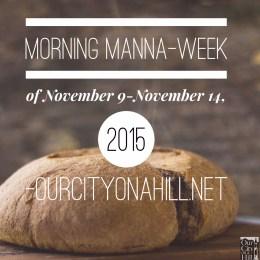 Morning Manna-Week of November 9 – November 14, 2015 – Weekly Prayer Focus-Media
