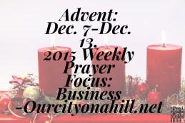 Morning Manna for Week 2 of the Advent Season – December 7 – December 13, 2015 – Weekly Prayer Focus: Business