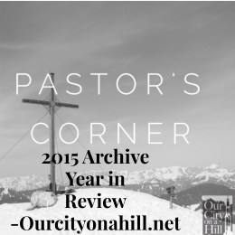 Pastor's Prayers, Pastor's Corner, and People's Corner: 2015 Archive Year in Review