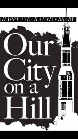 Happy 2 Year Anniversary Our City On A Hill