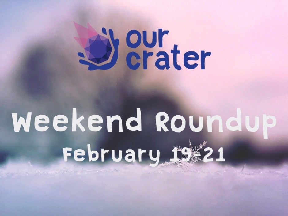 Weekend Roundup: February 19-21