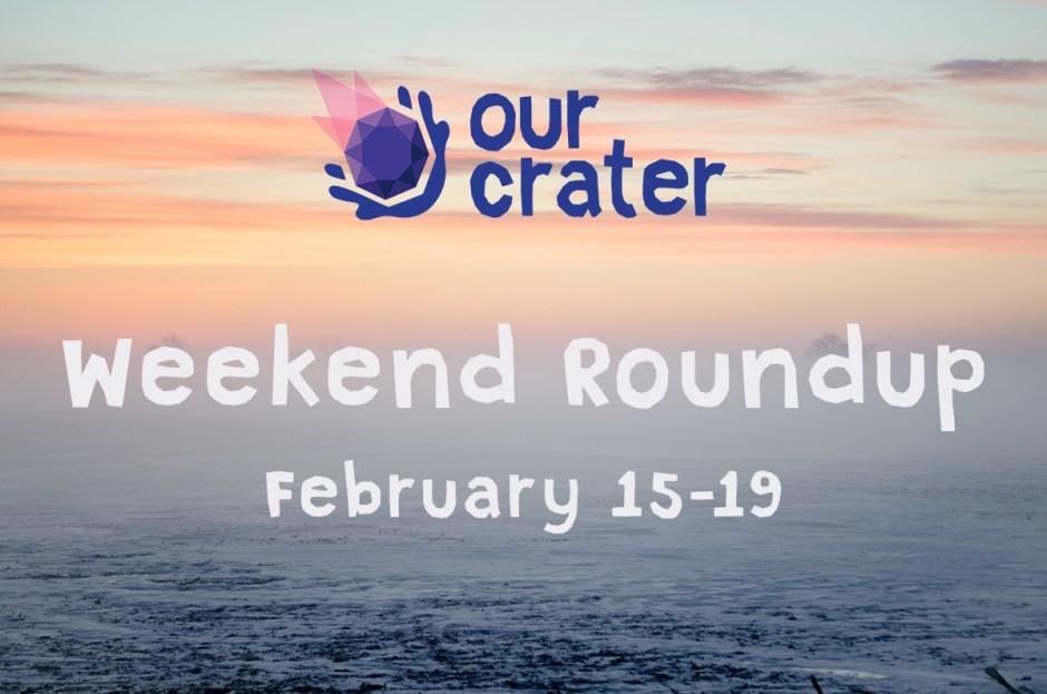 Weekly Roundup: February 15-19