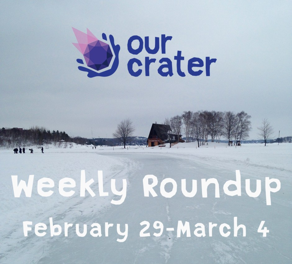 Weekly Roundup: February 29 - March 4
