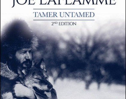 LATITUDE 46 PUBLISHING: Wolf Man Joe LaFlamme: Tamer Untamed