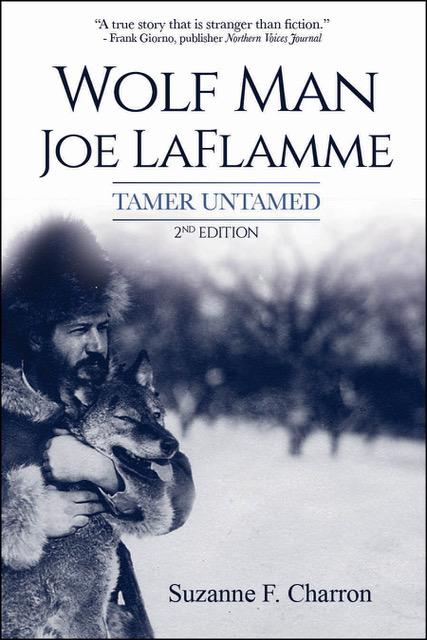LATITUDE 46 PUBLISHING: Wolf Man Joe LaFlamme: Tamer Untamed