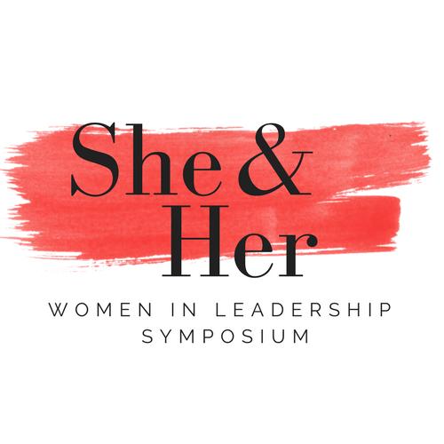 She & Her - Women in Leadership Symposium