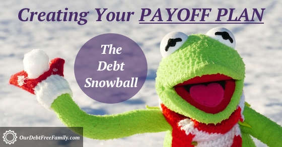 Creating Your Payoff Plan -- The Debt Snowball