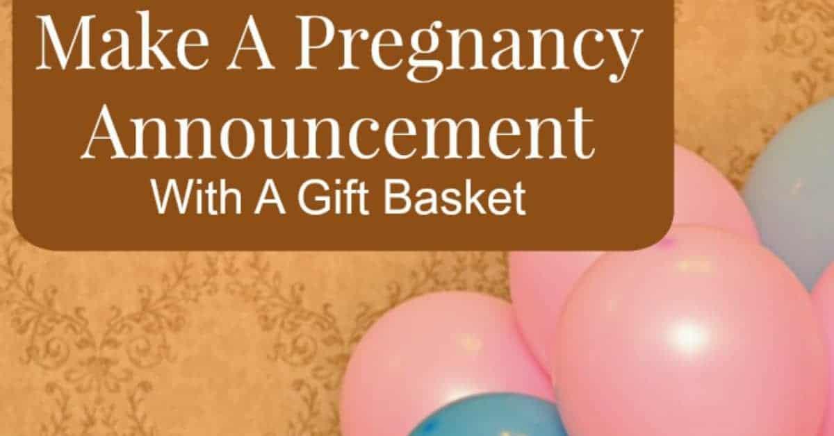 Make An Adorable Pregnancy Announcement Gift Basket