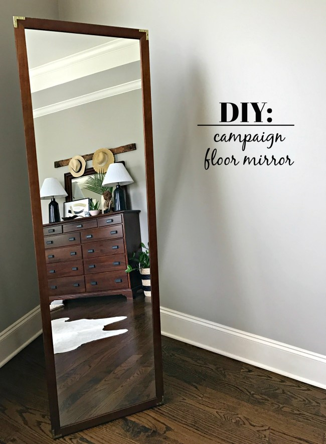 Get the Look: Campaign Floor Mirror - Our Fifth House