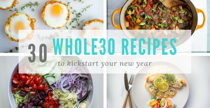 30 Whole30 Dishes to Kickstart Your New Year
