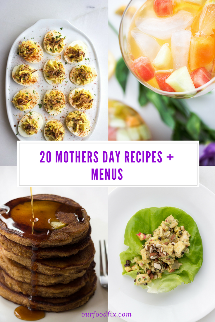 Recipe Roundup Mothers Day Ideas Menus Our Food Fix