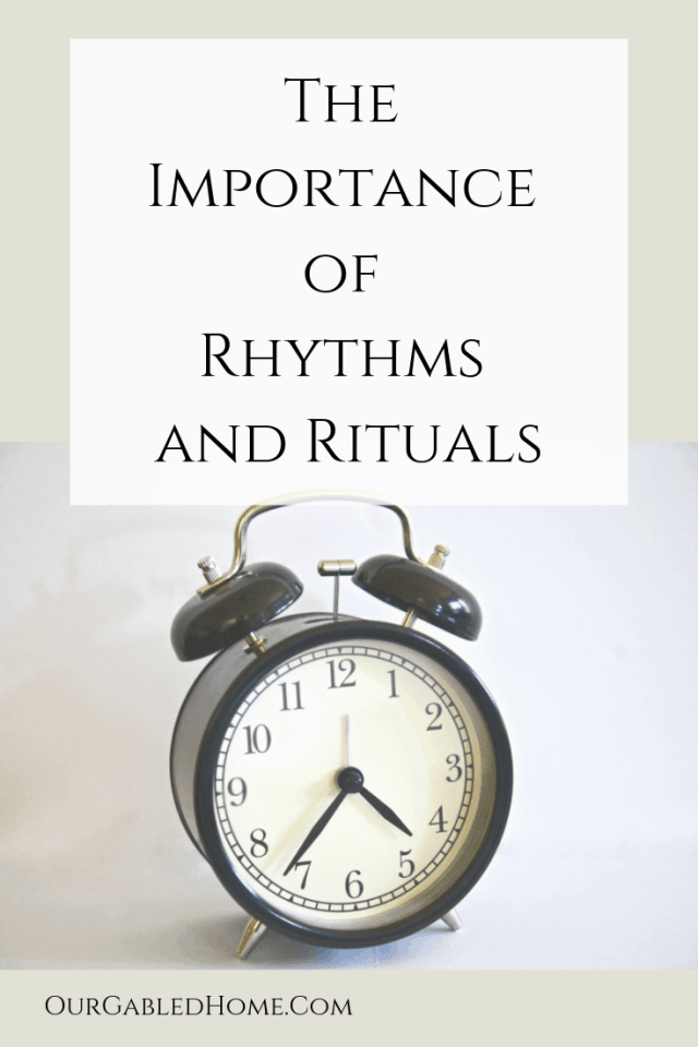 The Importance of Rhythms and Rituals