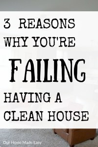 3 Reasons You're Failing at Having a Perfectly Cleaned House