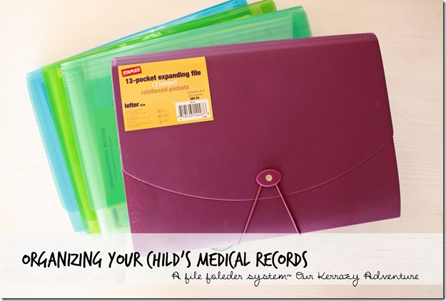 Organizing your Child's Medical Records and files Our Kerrazy Adventure
