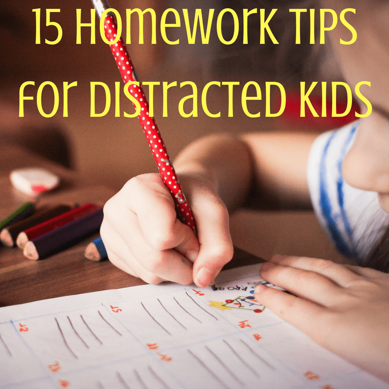 15 Homework Tips for Distracted Kids