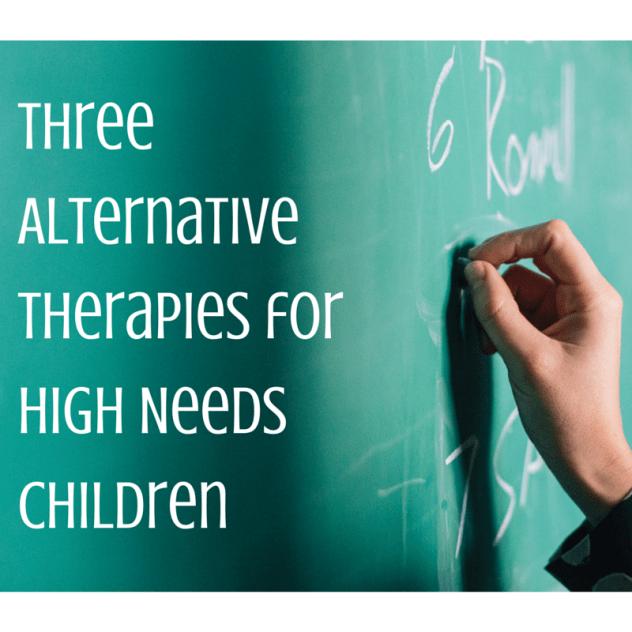 Three alternative therapies for high needs children