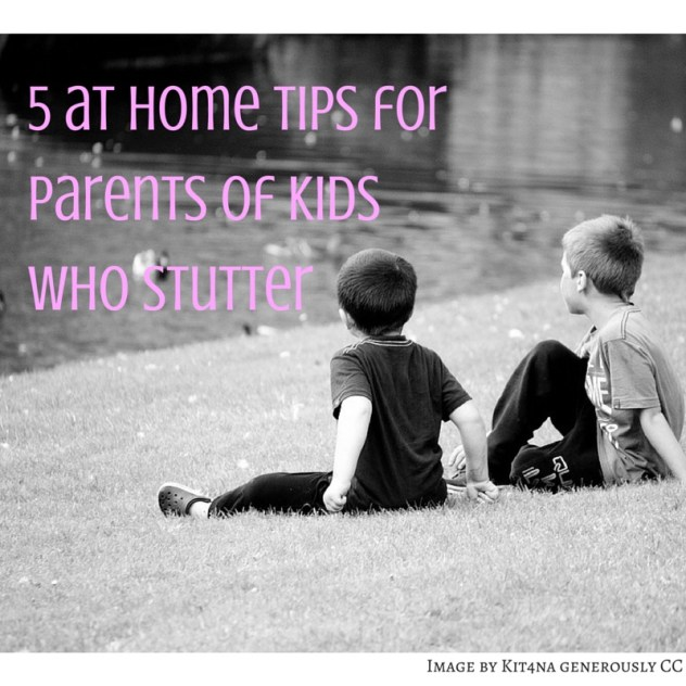 5 at Home Tips for Parents of Kids Who Stutter