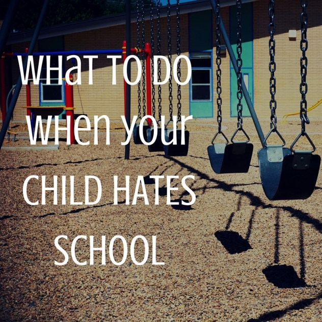 when your child hates school