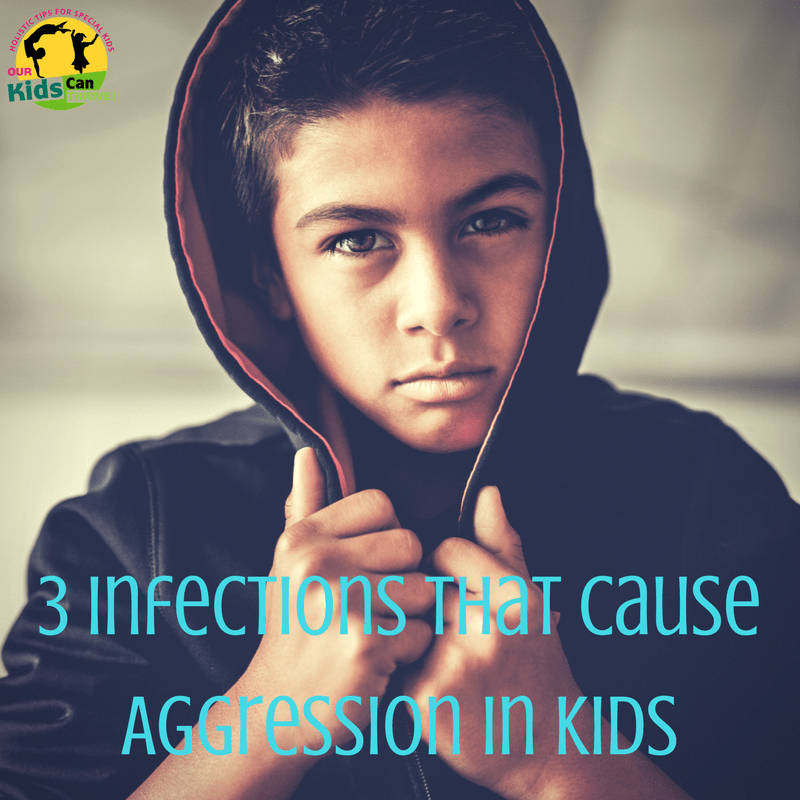 3 Infections That Cause Aggression in Kids