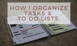 How I Organize Tasks & To Do Lists.
