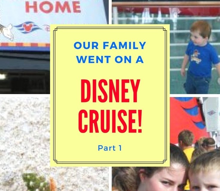 2009 Disney Cruise Vacation – Part One