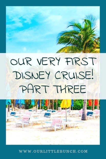 Our Very First Disney Cruise Part Three