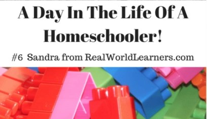 A Day In The Life Of A Homeschooler – Sandra from RealWorldLearners.com