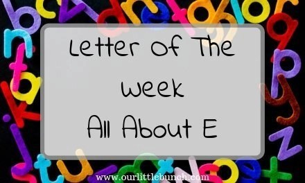 """Letter Of The Week – All About """"E"""""""