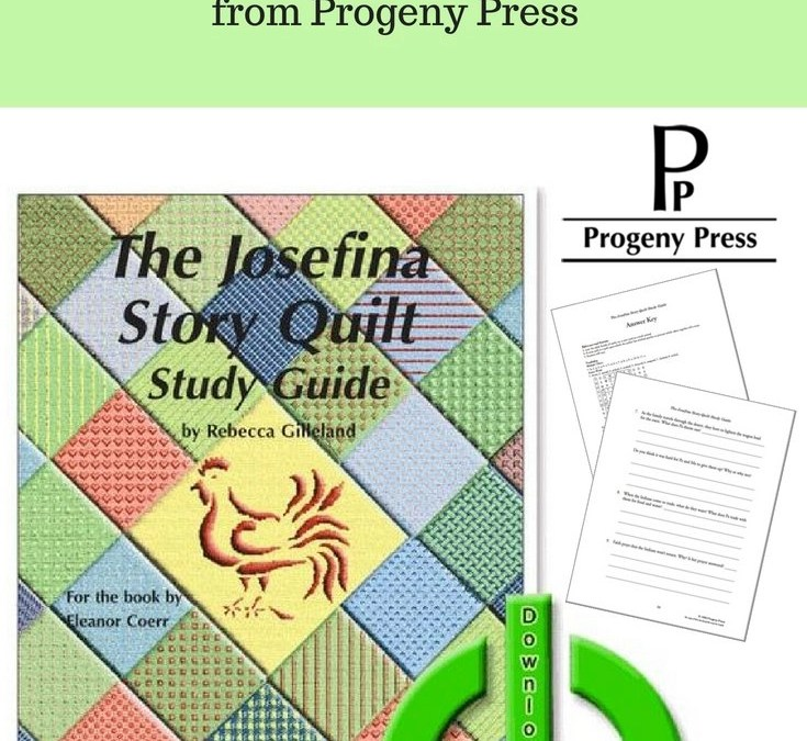 The Josefina Story Quilt eGuide by Progeny Press – A Homeschool Review