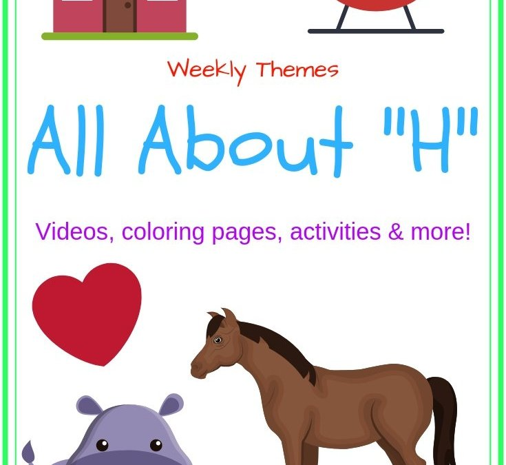 """Letter Of The Week – All About """"H"""""""
