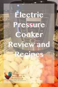 Electric Pressure Cooker Review and Recipes. Electric Pressure Cooker | Instant Pot | Pressure Cooker Recipes. www.ourprovidenthomestead.com
