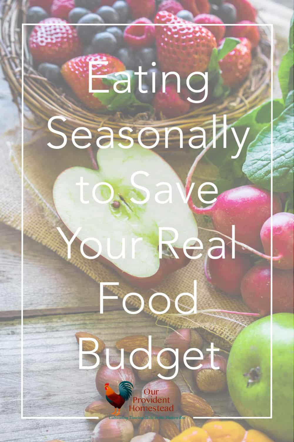 Do you want to cut down on your real food budget? Click now to find out how eating seasonally can help your grocery budget today! #realfood #eatingseasonally #eatlocal #healthy #homesteading