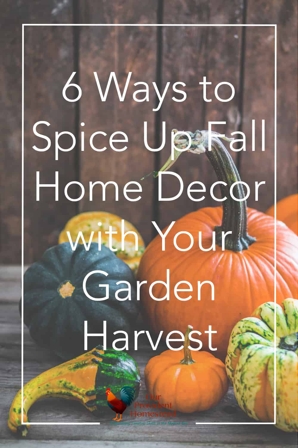 Do you love decorate your home for fall? Click here to see 6 ways to use your garden harvest to decorate for autumn. Fall Home Decor   Garden Harvest   Farmhouse Decor