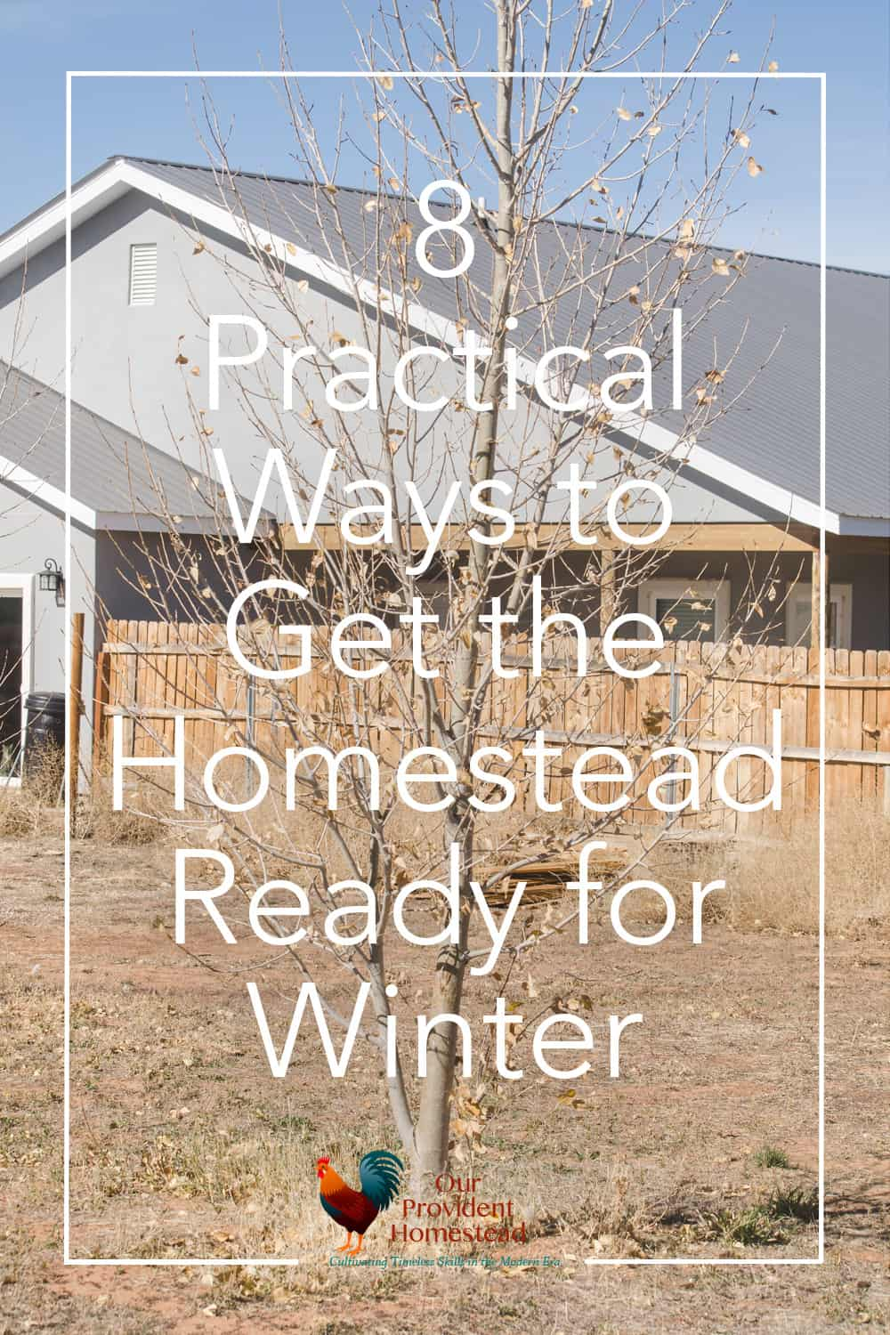 Are you prepared for winter? Click here for 8 practical ways to get your homestead ready for winter so you won't be caught unaware. #homesteading #prepareforwinter #preparedness