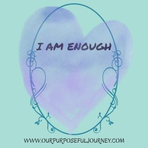 I am Enough (and so are you!)