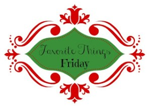 Favorite Things Friday {Gift Giving}