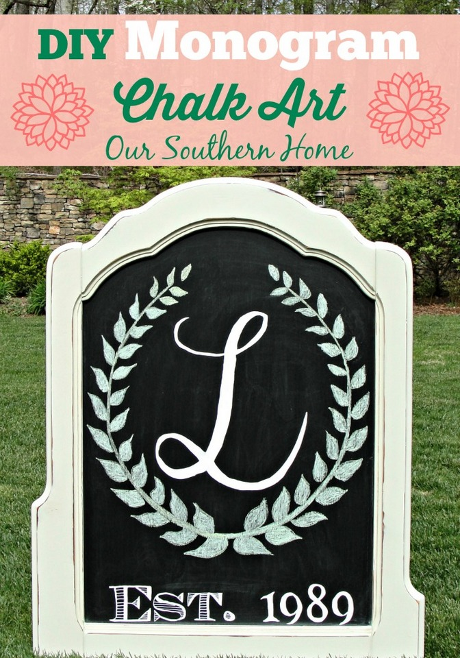 DIY Monogrammed Chalk Art via Our Southern Home #chalkart #monograms #monogramcrafts #diy