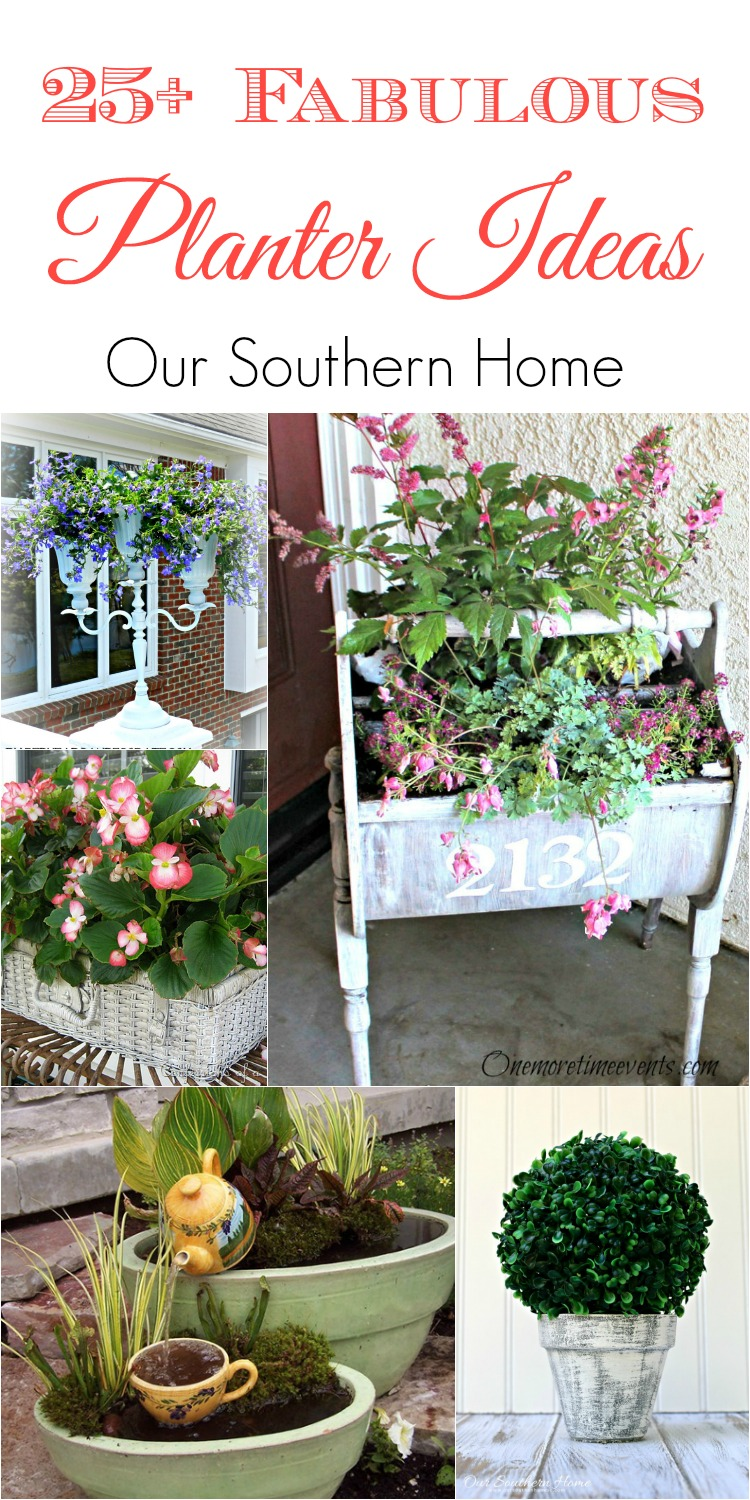 25+ Fabulous Planter Ideas via Our Southern Home