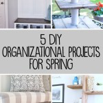 5 DIY Organizing Projects for the home!