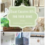 Eight creative DIYs for the home! These are the features from Inspiration Monday!